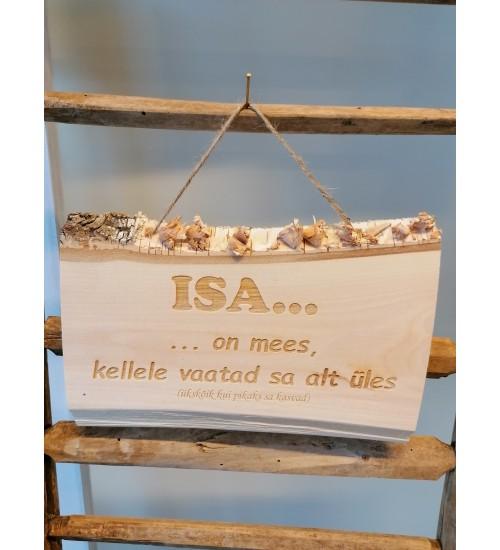 """Puidust silt tekstiga """"ISA... on mees, kellele..."""""""