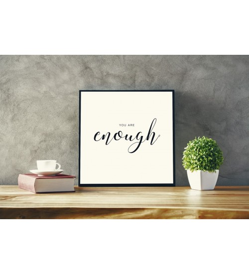 "Tekstiga ""You are enough"" poster"